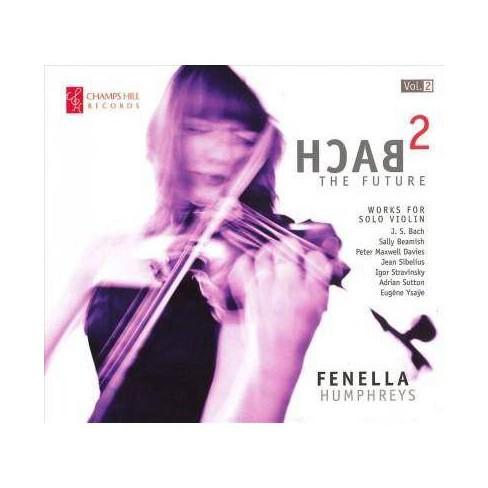 Fenella Humphreys - Bach 2 the Future: Vol. 2 (CD) - image 1 of 1
