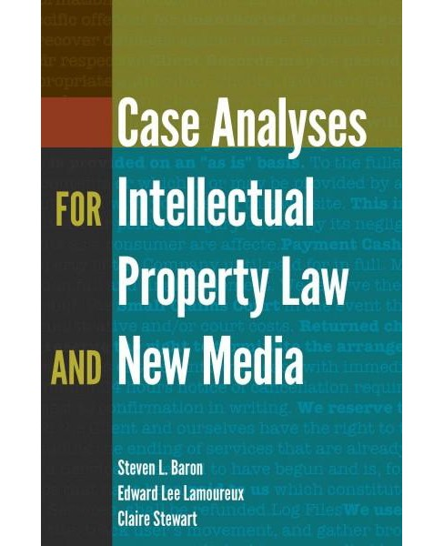 Case Analyses for Intellectual Property Law and New Media (Paperback) (Steven L. Baron) - image 1 of 1