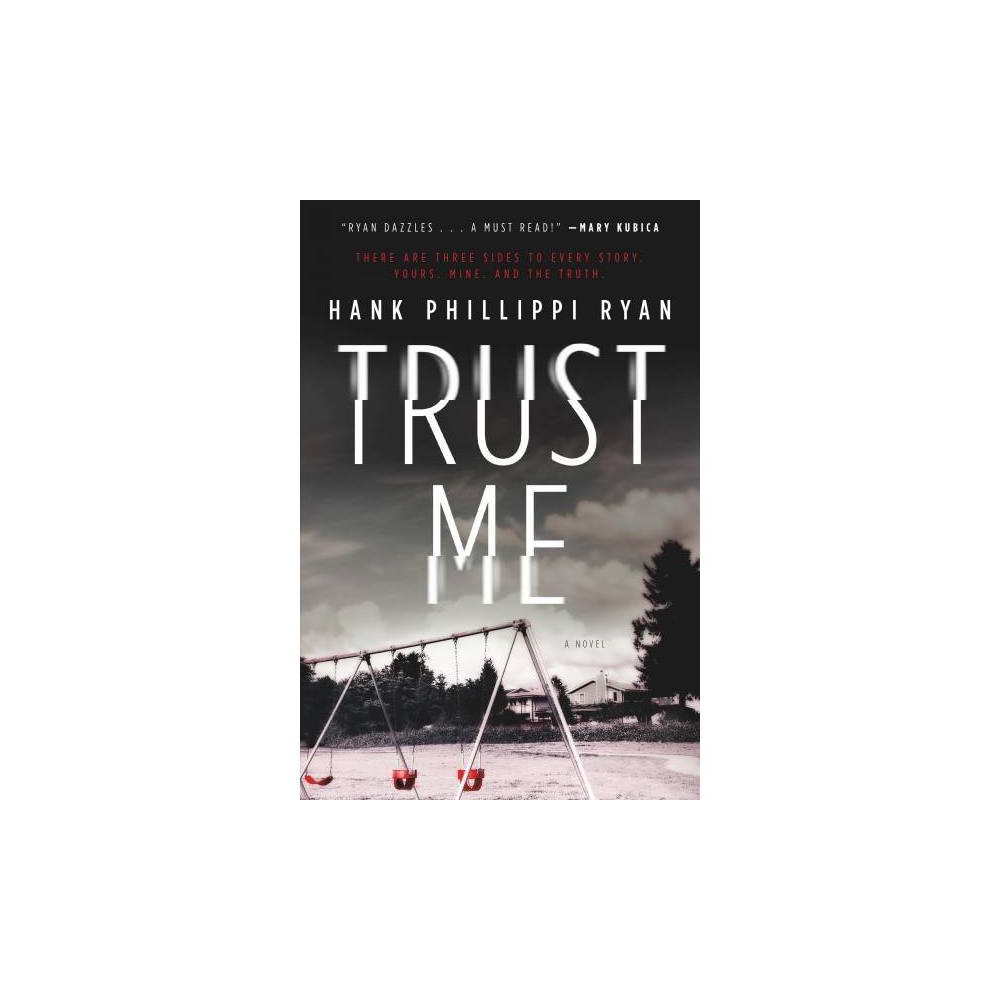 Trust Me - by Hank Phillippi Ryan (Paperback)