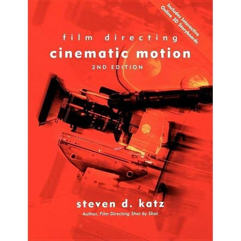 Film Directing Cinematic Motion - 2 Edition by  Steven D Katz (Paperback) - image 1 of 1