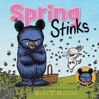 Spring Stinks - (Mother Bruce) by Ryan T Higgins (Hardcover)