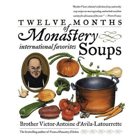 Twelve Months of Monastery Soups - by  Victor D'Avila-Latourrette (Paperback) - image 1 of 1