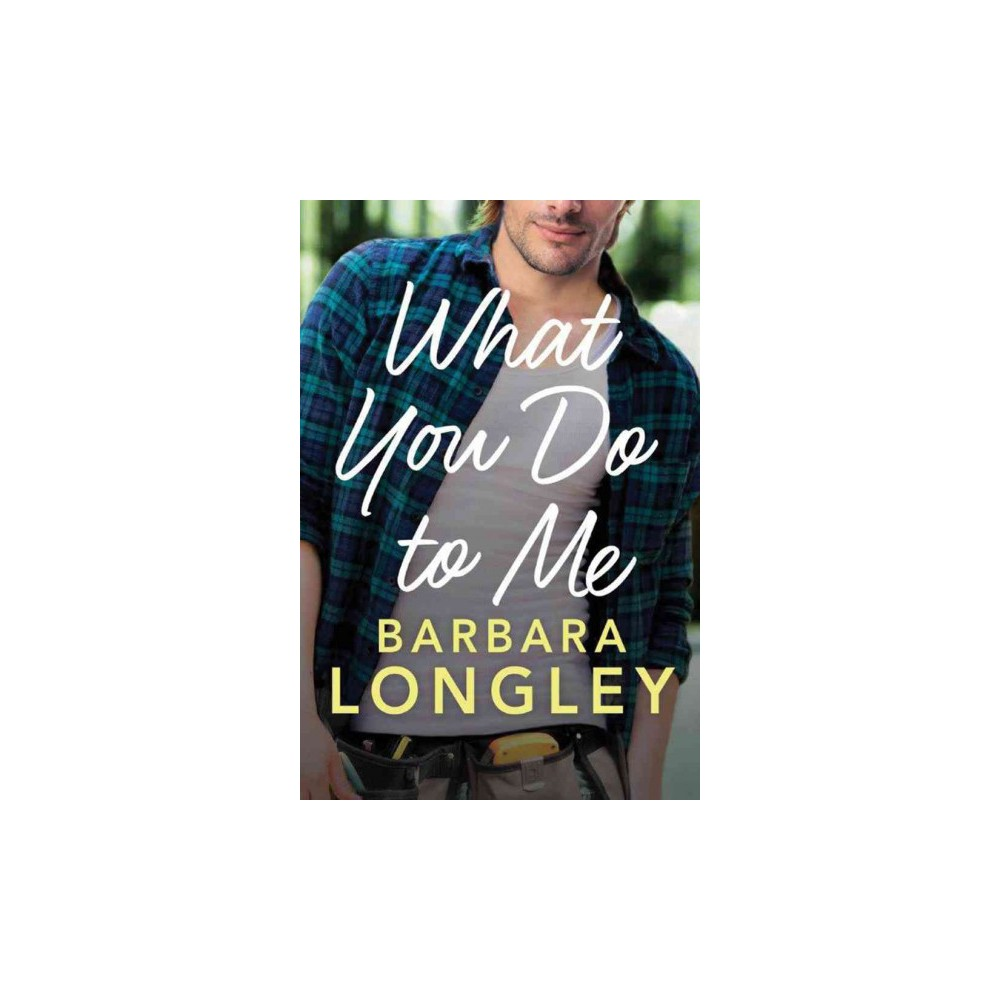 What You Do to Me (Paperback) (Barbara Longley)