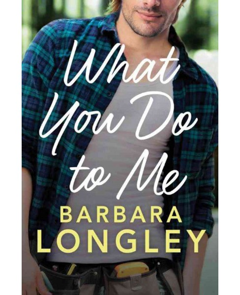 What You Do to Me (Paperback) (Barbara Longley) - image 1 of 1