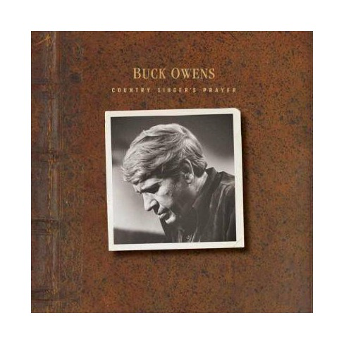 Buck Owens - Country Singer's Prayer (CD) - image 1 of 1