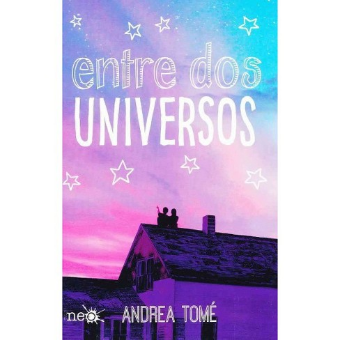 Entre dos universos/ Between Two Universes (Paperback) (Andrea Tome) - image 1 of 1