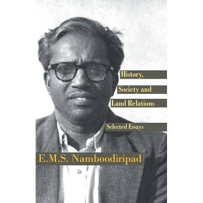 History, Society and Land Relations - by  E M S Namboodiripad (Paperback)