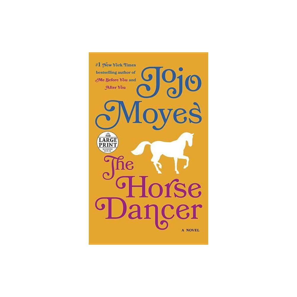 The Horse Dancer Large Print By Jojo Moyes Paperback