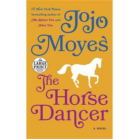 The Horse Dancer - by  Jojo Moyes (Paperback) - image 1 of 1