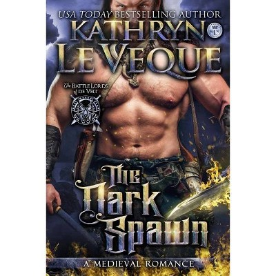 The Dark Spawn - by  Kathryn Le Veque (Paperback)