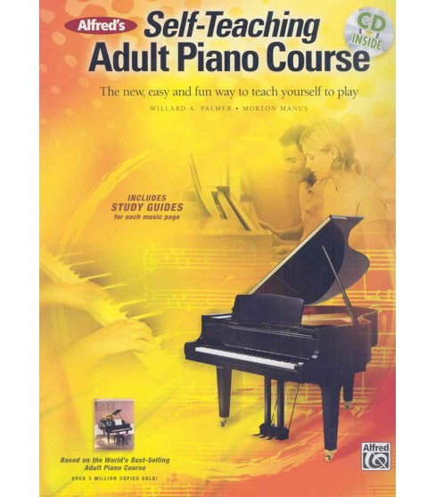 Alfred's Self-Teaching Adult Piano Course : The New, Easy and Fun Way to Teach Yourself to Play - image 1 of 1