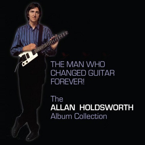 Allan Holdsworth - Man Who Changed Guitar Forever (CD) - image 1 of 1