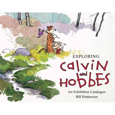 Exploring Calvin and Hobbes - by  Bill Watterson & Robb Jenny (Paperback)