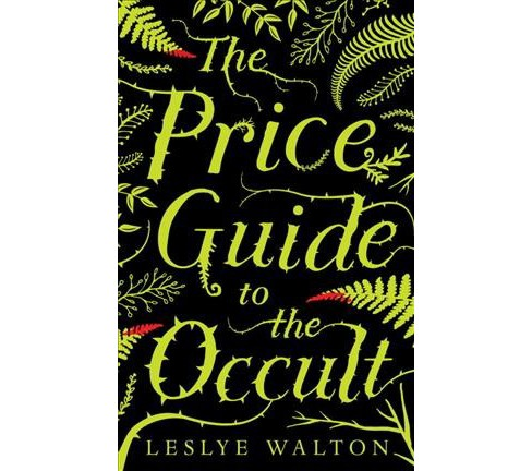 Price Guide to the Occult -  by Leslye Walton (Hardcover) - image 1 of 1