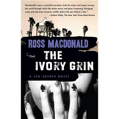 The Ivory Grin - (Lew Archer) by  Ross MacDonald (Paperback)