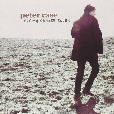 Peter Case - Flying Saucer Blues (CD)