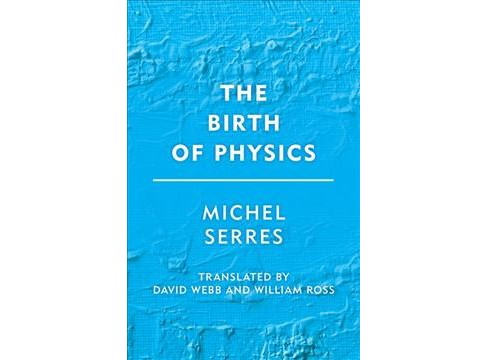 Birth of Physics -  (Groundworks) by Michel Serres (Hardcover) - image 1 of 1