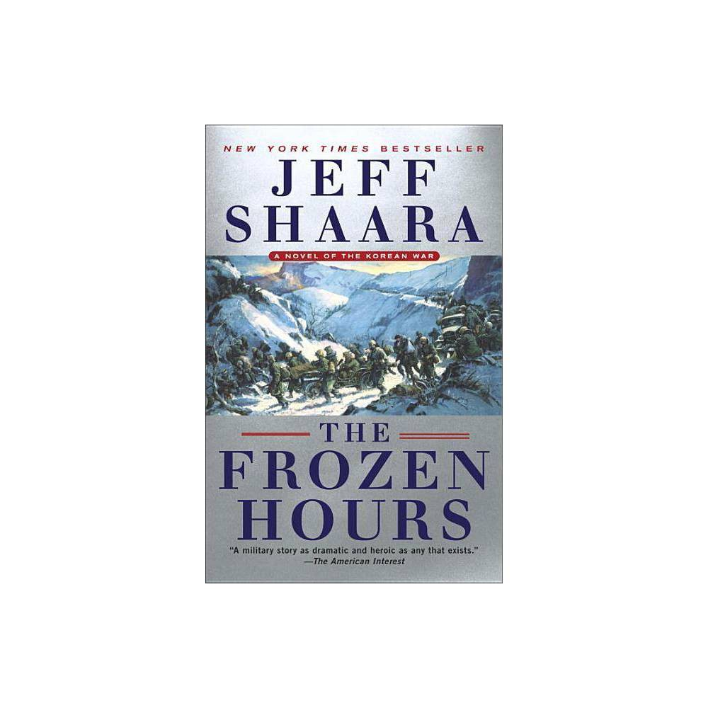 The Frozen Hours By Jeff Shaara Paperback