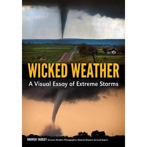 Wicked Weather - by  Warren Faidley (Paperback) - image 1 of 1