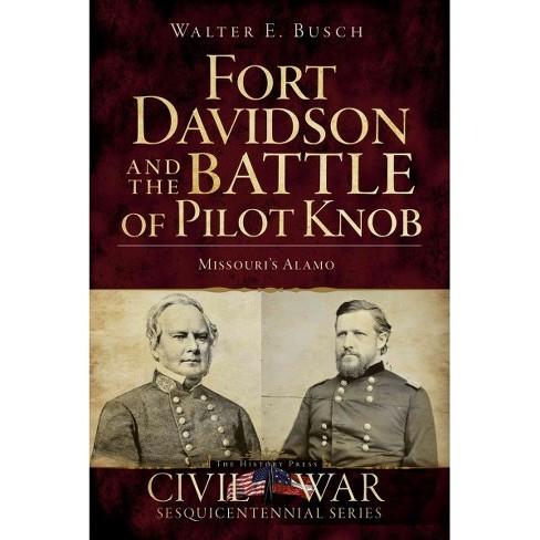 Fort Davidson and the Battle of Pilot Knob: Missouri's Alamo - image 1 of 1