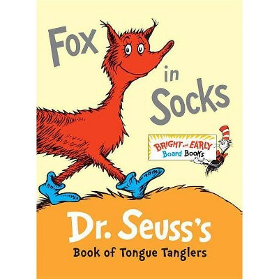 Fox in Socks: Dr. Seuss's Book of Tongue Tanglers (Bright and Early Books) by Dr. Seuss (Board Book)