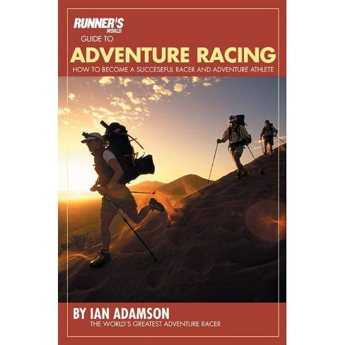 Runner's World Guide to Adventure Racing - (Runners World) by  Ian Adamson (Paperback) - image 1 of 1