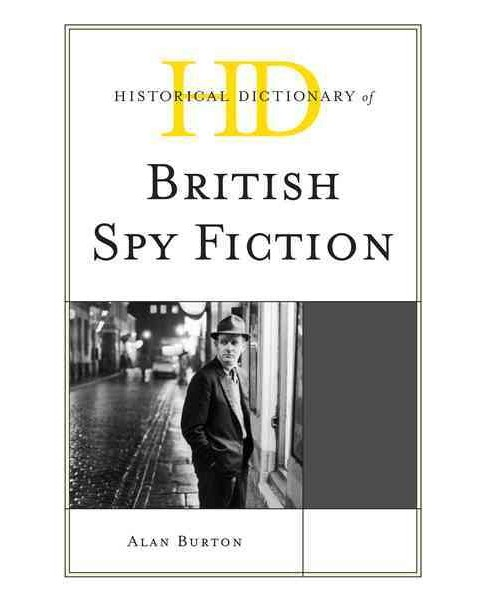 Historical Dictionary of British Spy Fiction (Hardcover) (Alan Burton) - image 1 of 1