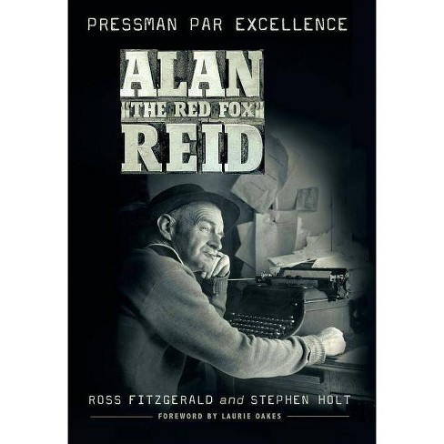 Alan 'The Red Fox' Reid - by  Ross Fitzgerald & Stephen Holt (Hardcover) - image 1 of 1