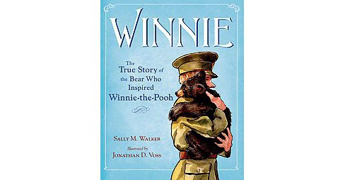 Winnie : The True Story of the Bear Who Inspired Winnie-the-pooh (School And Library) (Sally M. Walker) - image 1 of 1