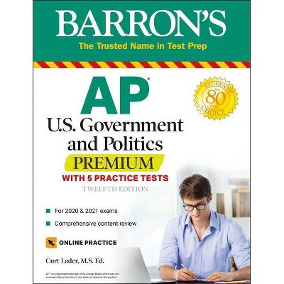 AP Us Government and Politics Premium - (Barron's Test Prep) 12th Edition by  Curt Lader (Paperback)