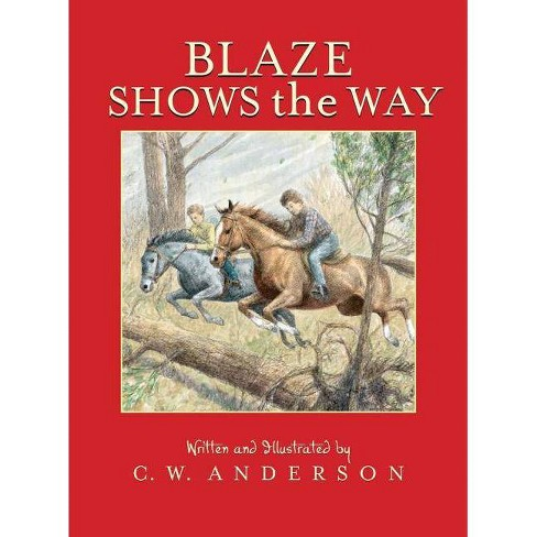 Blaze Shows the Way - (Billy and Blaze Books (Paperback)) by  C W Anderson (Paperback) - image 1 of 1