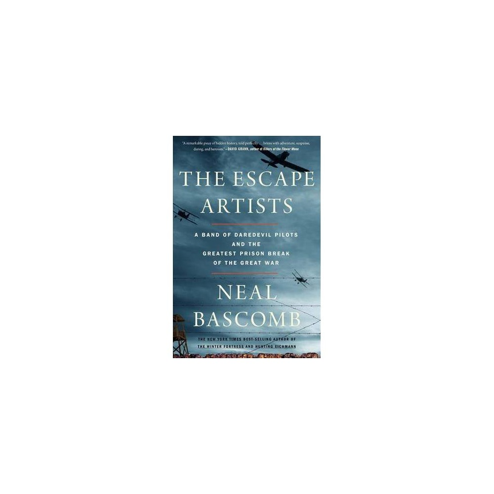 The Escape Artists - by Neal Bascomb (Paperback)