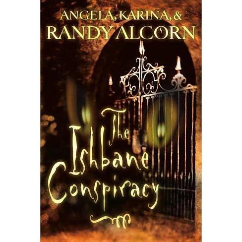 The Ishbane Conspiracy - by  Randy Alcorn & Angela Alcorn & Karina Alcorn (Paperback) - image 1 of 1