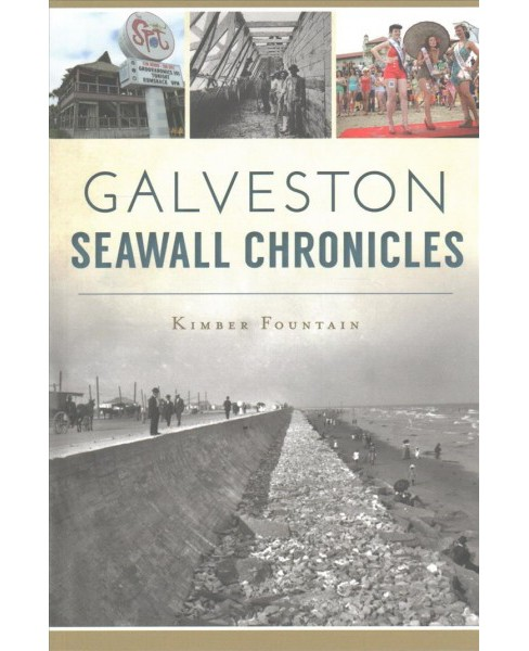 Galveston Seawall Chronicles (Paperback) (Kimber Fountain) - image 1 of 1