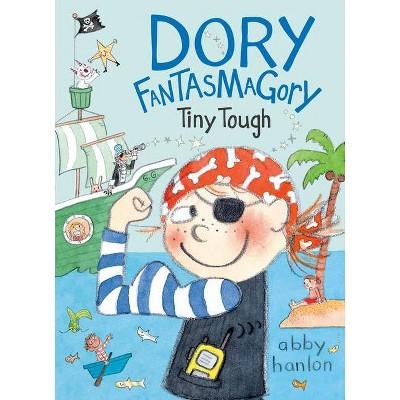 Dory Fantasmagory: Tiny Tough - by  Abby Hanlon (Hardcover)