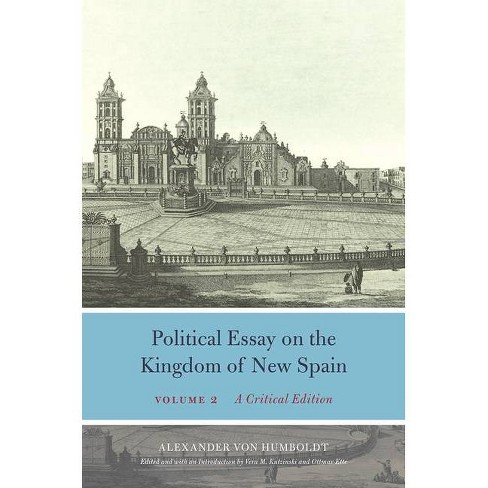 Political Essay on the Kingdom of New Spain, Volume 2 - (Alexander Von Humboldt in English) (Hardcover) - image 1 of 1