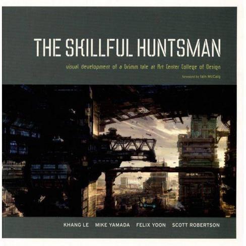 The Skillful Huntsman - by  Khang Le & Mike Yamada & Felix Yoon (Paperback) - image 1 of 1