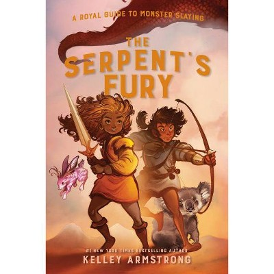 The Serpent's Fury - (Royal Guide to Monster Slaying) by  Kelley Armstrong (Hardcover)