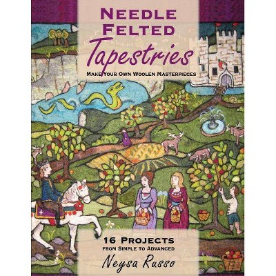 Needle Felted Tapestries - by  Neysa Russo (Paperback)