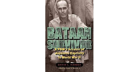 Bataan Survivor : A POW's Account of Japanese Captivity in World War II (Hardcover) (David L. Hardee) - image 1 of 1