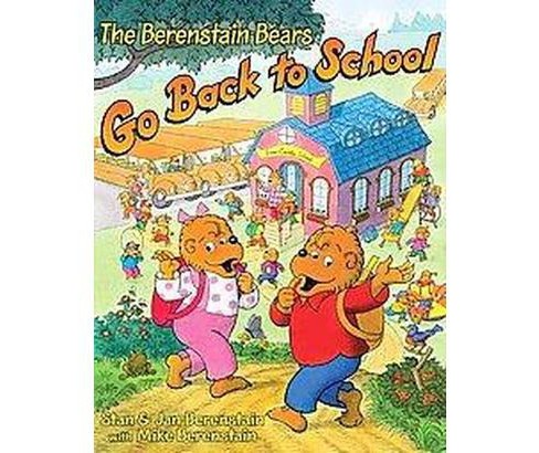 Berenstain Bears Go Back to School (Hardcover) (Stan Berenstain & Jan Berenstain) - image 1 of 1
