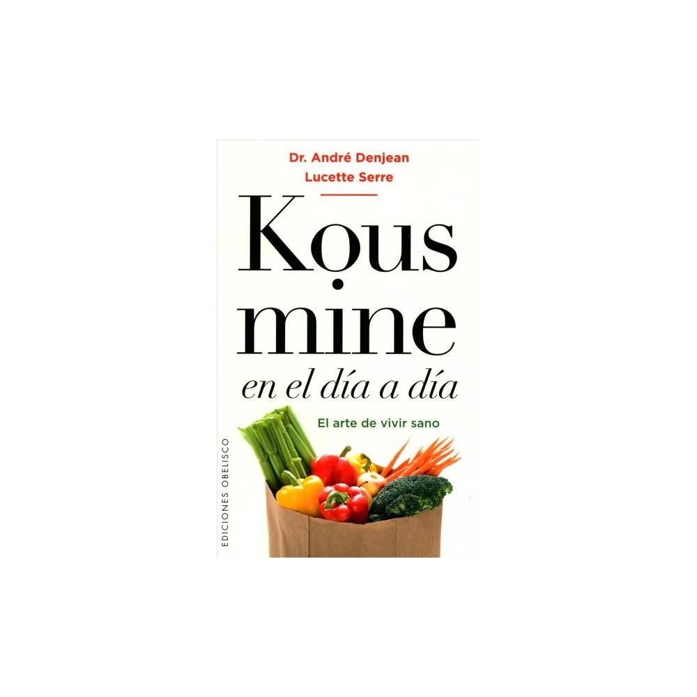 Kousmine en el día a día / Kousmine in Day by Day - (Paperback)