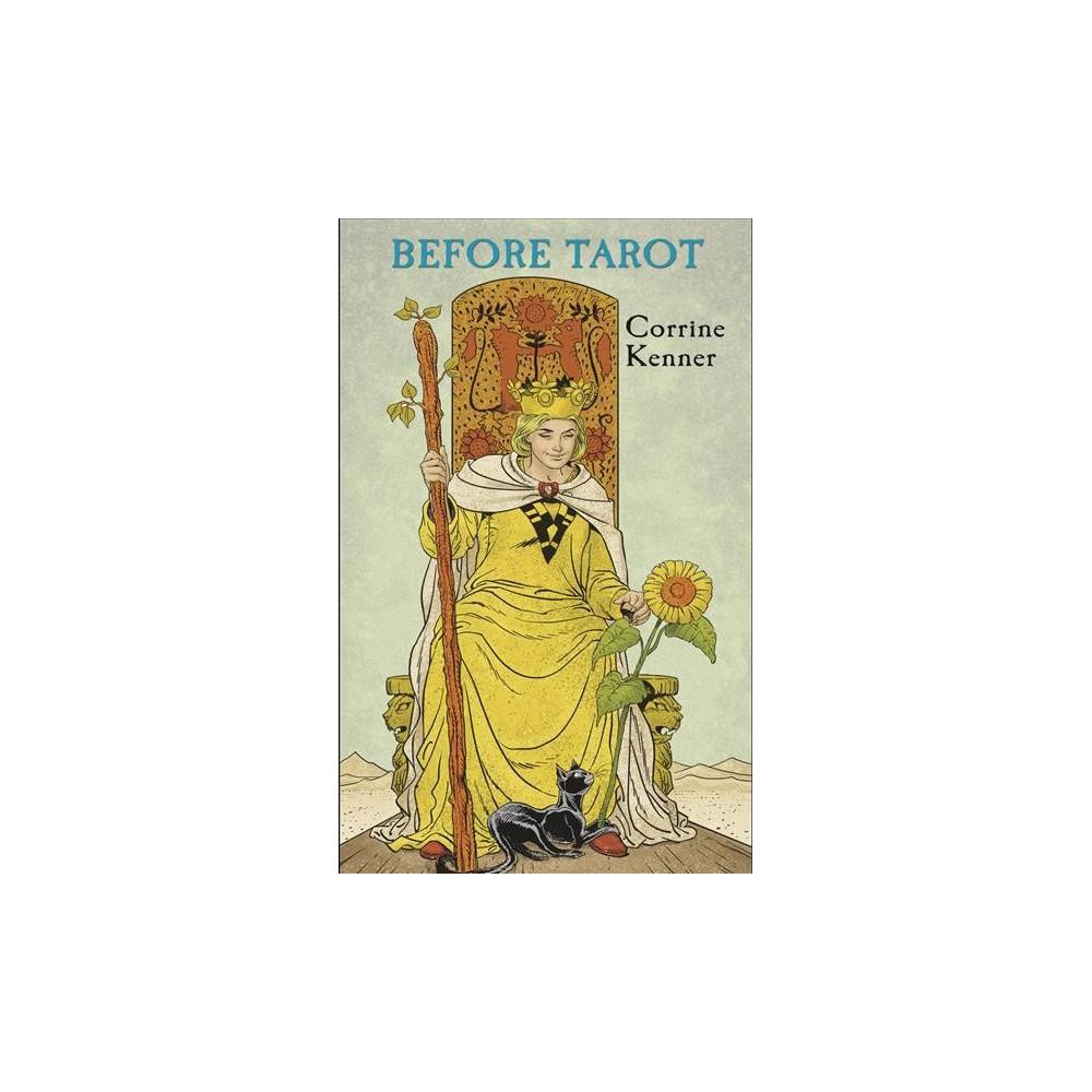 Before Tarot Book - by Corrine Kenner & Floreana Nativo & Pietro Alligo & Simona Rossi Eon (Paperback)