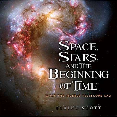 Space, Stars, and the Beginning of Time - by  Elaine Scott (Hardcover) - image 1 of 1