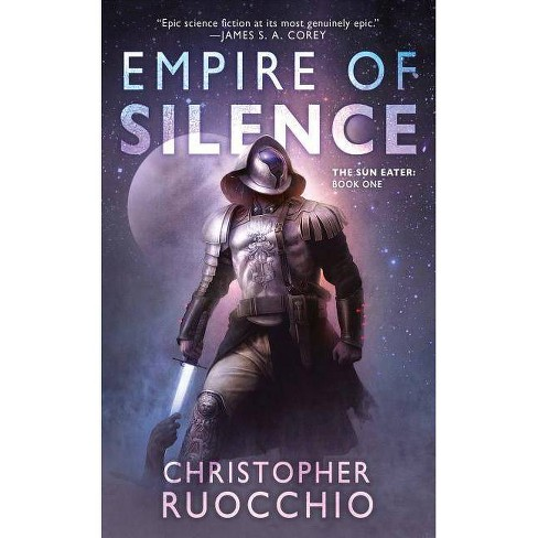 Empire of Silence - (Sun Eater) by  Christopher Ruocchio (Paperback) - image 1 of 1