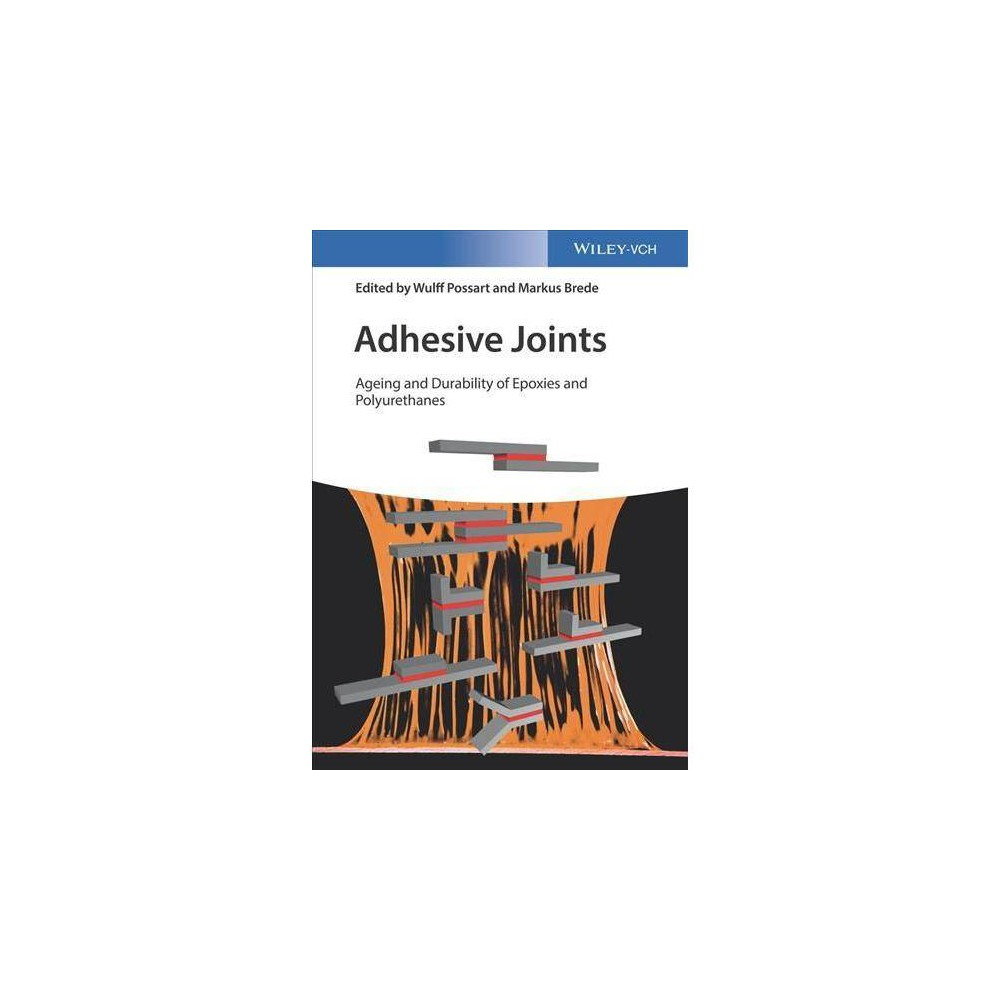 Adhesive Joints : Ageing and Durability of Epoxies and Polyurethanes - (Hardcover)