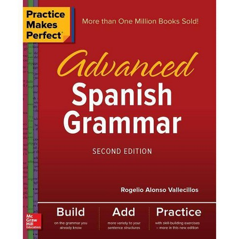 Practice Makes Perfect: Advanced Spanish Grammar, Second Edition - 2nd Edition by  Rogelio Alonso Vallecillos (Paperback) - image 1 of 1