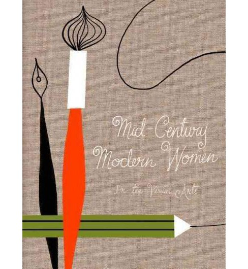 Mid-Century Modern Women in the Visual Arts (Hardcover) - image 1 of 1