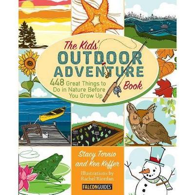 Kids' Outdoor Adventure Book - by  Stacy Tornio & Ken Keffer (Paperback)