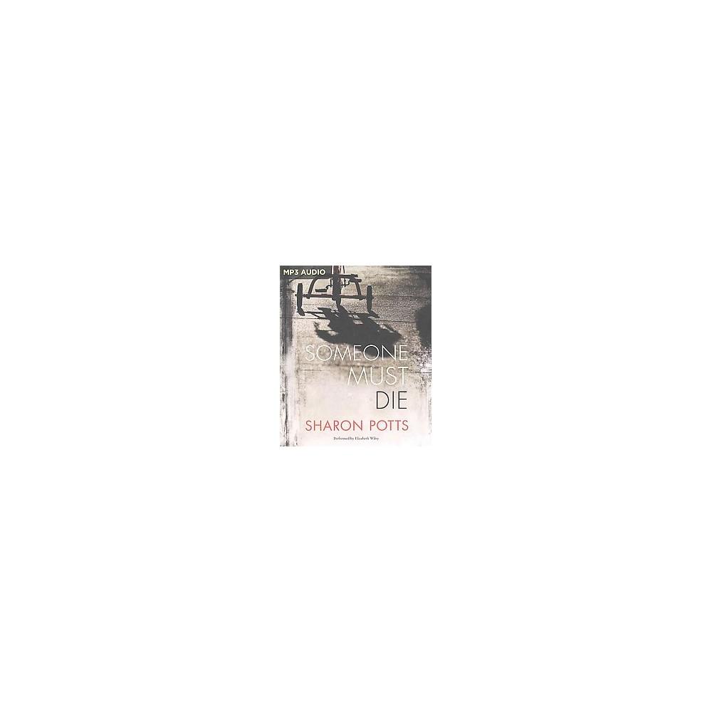 Someone Must Die (Unabridged) (MP3-CD) (Sharon Potts)